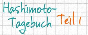 Hashimoto-Tagebuch Teil 1: Wie alles begann