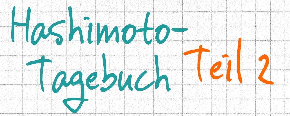 Hashimoto-Tagebuch Teil 2: Die Einstellung mit L-Thyroxin beginnt