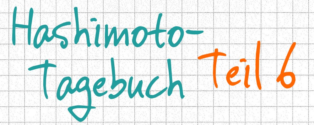Hashimoto-Tagebuch Teil 6 : Sport und ein Ärztemarathon sondergleichen